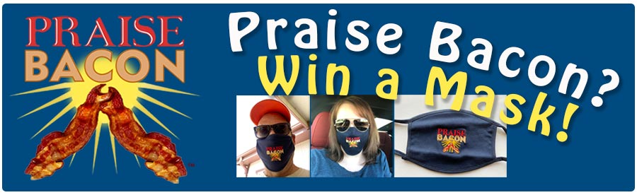 Love Bacon?  Win a Bacon Mask!